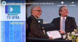 TV UFBA – Maurício Barreto recebe título de professor emérito da UFBA