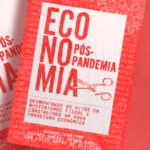 """Livro """"Economia Pós-Pandemia"""" desmonta mitos da austeridade fiscal e propõe nova agenda econômica"""