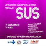 """Frente Pela Vida lança campanha """"O Brasil precisa do SUS"""" na próxima terça-feira (15)"""
